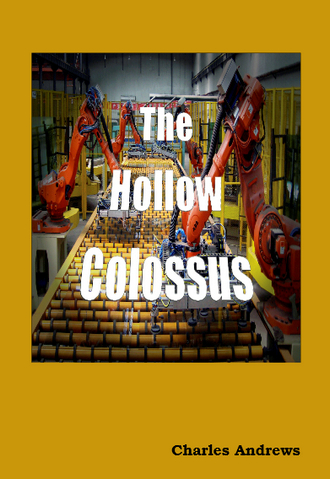 Capitalism and the Jobs Crisis: Charles Andrews' The Hollow Colossus
