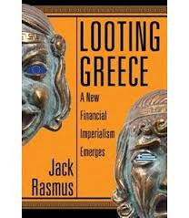 Book Review: Looting Greece by Jack Rasmus