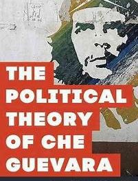 Book Review: the Political Theory of Che Guevara