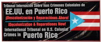 Puerto Rico Tribunal: Summary of Indictment of US Colonialism