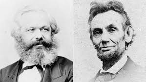 From the Classics:  Karl Marx and Abraham Lincoln