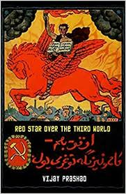 Review: Red Star over the Third World By Vijay Prashad