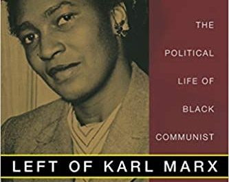 Book Review  Left of Karl Marx: The Political Life of Black Communist Claudia Jones