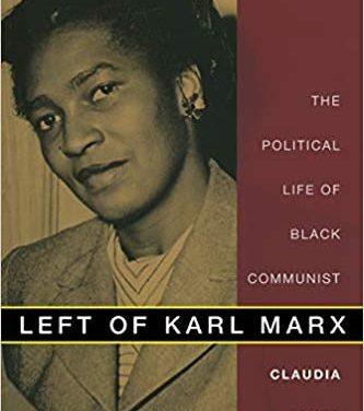 Book Review  Left of Karl Marx: The Political Life of Black CommunistClaudia Jones