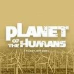 """Moore's """"Planet of the Humans"""" – More Misanthropic than Malthus"""
