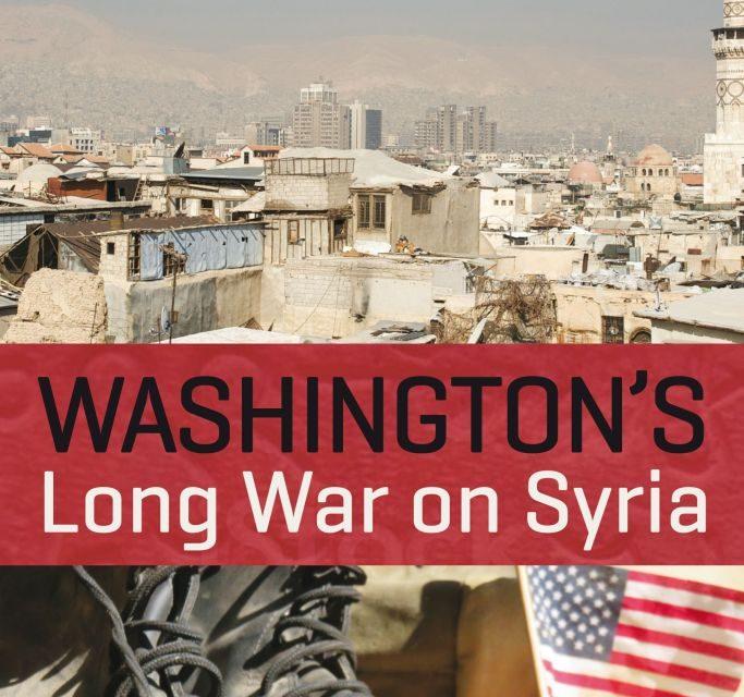 Washington's Long War on Syria: An Update