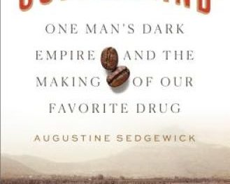 Book Review: Coffeeland – One Man's Dark Empire and the Making of Our Favorite Drug