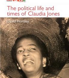 "Book Review: David Horsley's ""The Political Life and Times of Claudia Jones"""