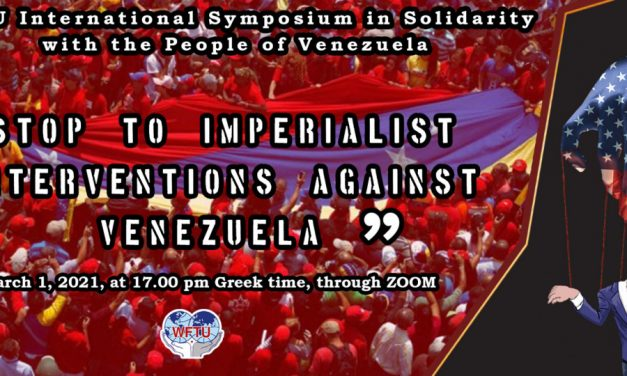 WFTU International Symposium in Solidarity with the People of Venezuela (Virtual) Monday, 1st March 2021