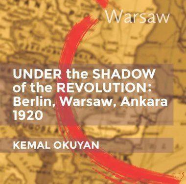 Book Review: Underthe Shadow of the Revolution: Berlin-Warsaw-Ankara 1920 by Kemal Okuyan